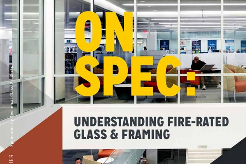 ca3200504da Featured Article. On Spec  Understanding Fire-rated Glass ...